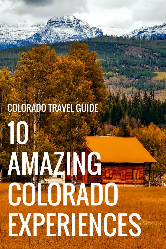 Colorado Travel Guide: 10 Amazing Colorado Experiences That Shouldn't Be Missed #colorado #travel #travelguide #coloradotravelguide #thingstodoincolorado #coloradovacation